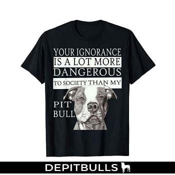 Pit Bull Camisetas – Su ignorancia es mucho más peligrosos